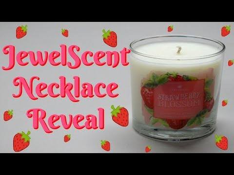 JewelScent Necklace Reveal - Strawberry Blossom Candle!
