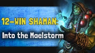 Hearthstone Arena | 12-Win Shaman: Into the Maelstorm (Rise of Shadows #10)