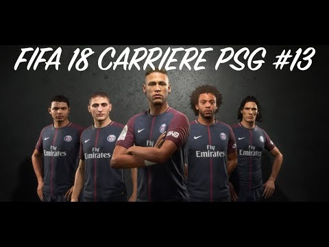 FIFA 18 Carrière PSG #13 I Un gros collectif, on enchaine les victoires I HD PS4 GAMEPLAY FIFA 18