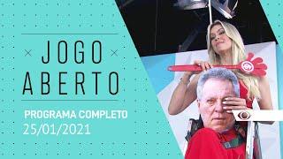 JOGO ABERTO - 25/01/2021 - PROGRAMA COMPLETO