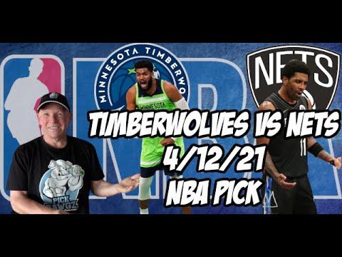 Minnesota Timberwolves vs Brooklyn Nets 4/12/21 Free NBA Pick and Prediction NBA Betting Tips