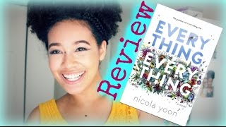 Everything Everything By: Nicola Yoon || Review