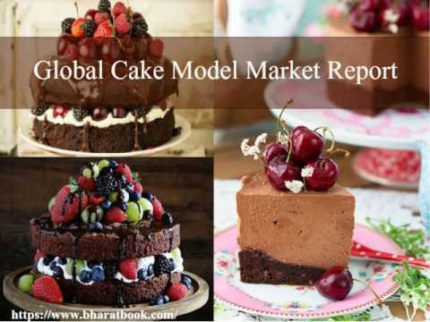 Global Cake Model Market Report 2017 2022