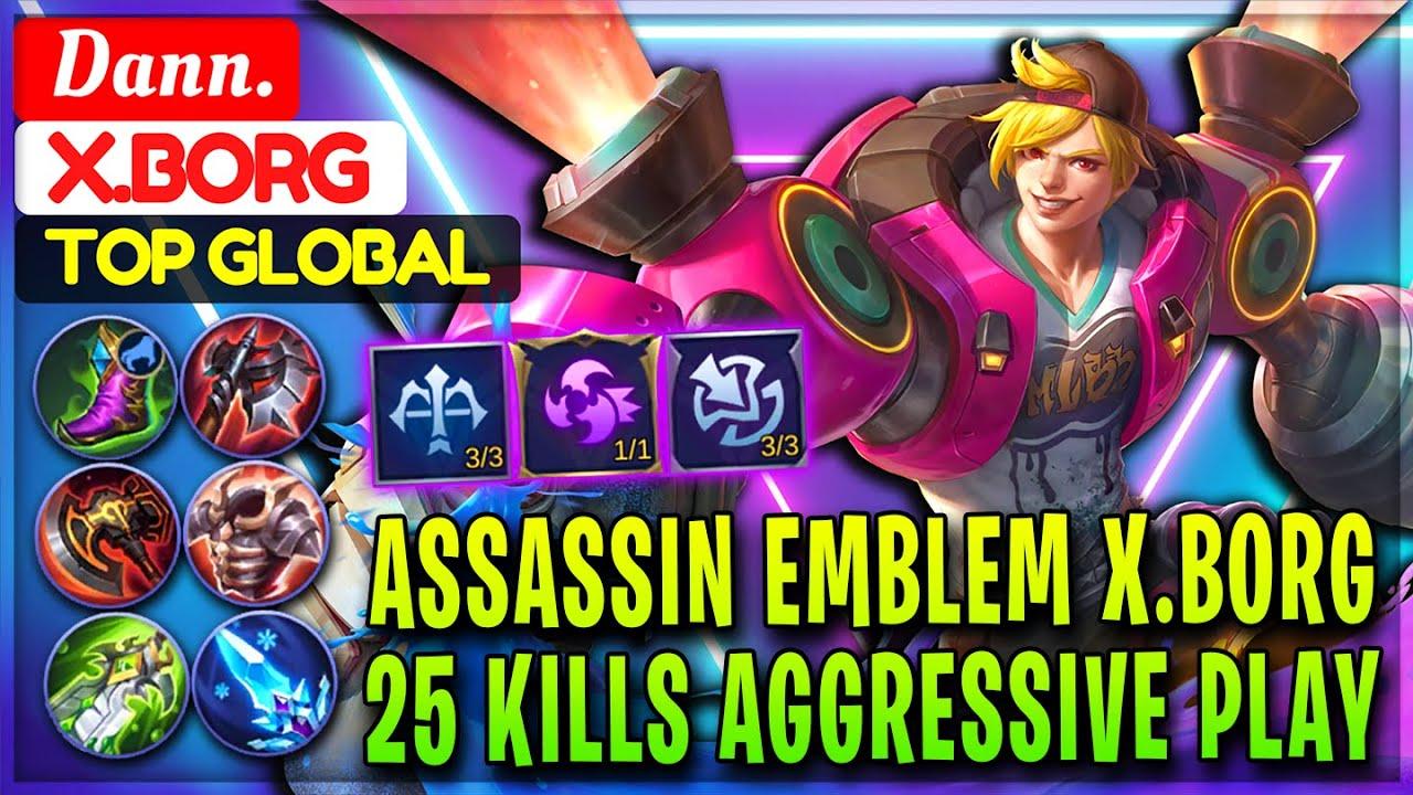 Download Assassin Emblem X.Borg, 25 Kills Aggressive Play [ Former Top 1 Global X.Borg ] Dann. Mobile Legends