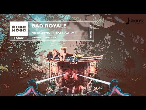 Bad Royale ft. Hashim - No Behavior