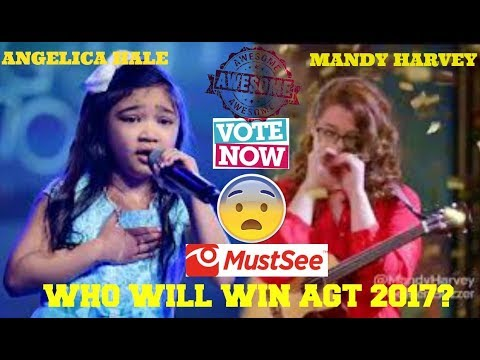 ANGELICA HALE VS MANDY HARVEY? WHO WILL WIN AGT 2017? HOW FAR WILL THEY GO? FINAL CONTESTANTS?