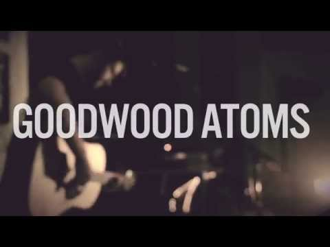 GOODWOOD ATOMS | I Know, She Knows