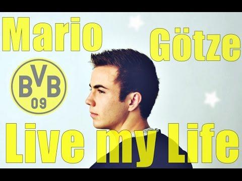 Mario Götze - Live My Life ✴