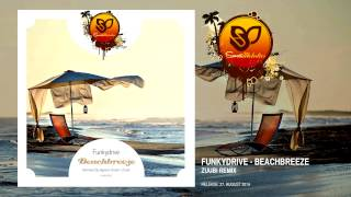 Funkydrive - Beachbreeze (Zuubi Remix) [SUNMEL018] OUT NOW!