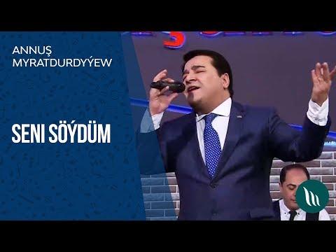 Annuş Myratdurdyýew - Seni söýdüm | 2019