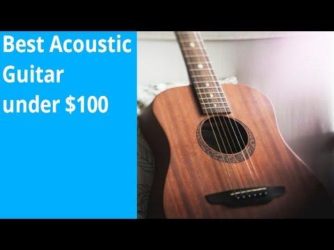 Best Acoustic Guitar under $100 (2017)