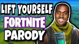 "Kanye West- ""LIFT YOURSELF"" (Fortnite Parody)"