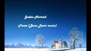 Jaden Merrick - Fixate (Bonn Lewis remix)