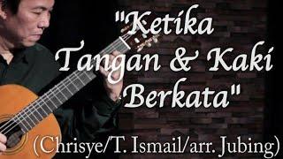 KETIKA TANGAN & KAKI BERKATA (Chrisye/T. Ismail) - Jubing Kristianto, guitar cover