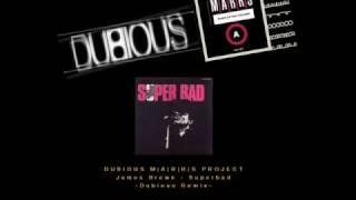 Dubious M|A|R|R|S Project  | James Brown - Superbad  -Dubious Remix-