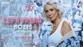 Lepa Brena - Bolis i ne prolazis - (Official Video 2017)