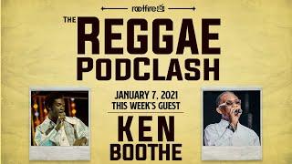 The Reggae PodClash: Episode #28 - Ken Boothe (01/07/2021)