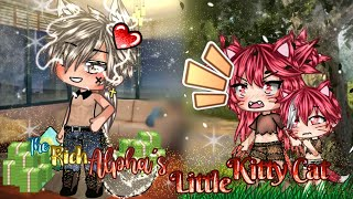 ~🐺The Rich Alpha's Little Kitty Cat🐈~Gacha GLMM(original storyline)