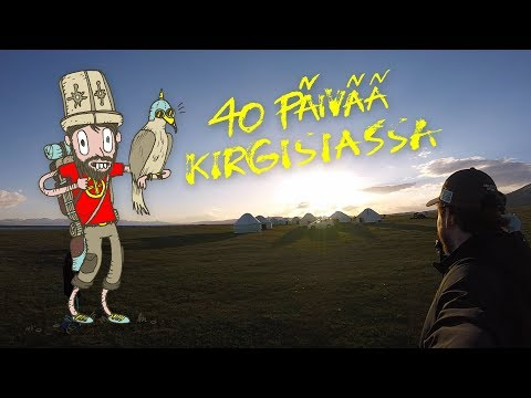 40 DAYS IN KYRGYZSTAN – Travel madness and tips! [Zombailut SHOW – PILOT EPISODE]