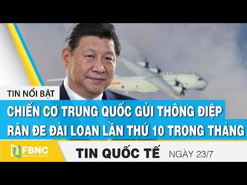 Tin quốc tế 23/7, Chiến cơ Trung Quốc gửi thông điệp răn đe Đài Loan lần thứ 10 trong tháng | FBNC