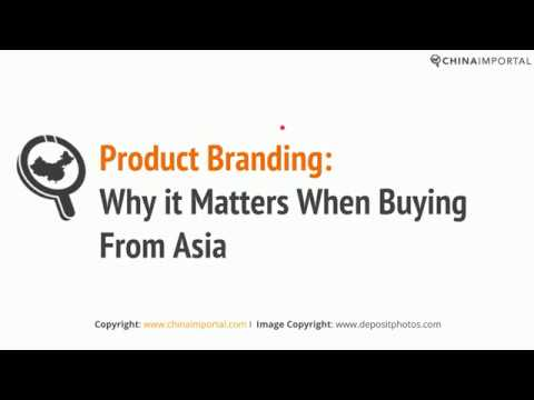 Product Branding – Why it Matters when Buying from China