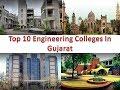 Top 10 Engineering Colleges In Gujarat