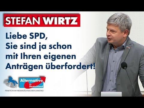 Liebe SPD, Sie sind ja schon mit Ihren eigenen Anträgen überfordert! Stefan Wirtz, MdL (AfD