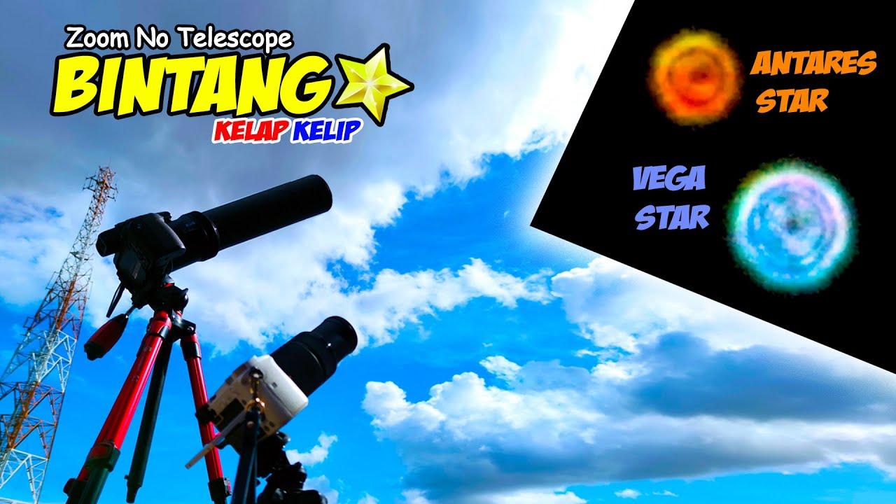 ZOOM BINTANG (Vega Star & Antares Star) NIKON P1000 NO TELESCOPE