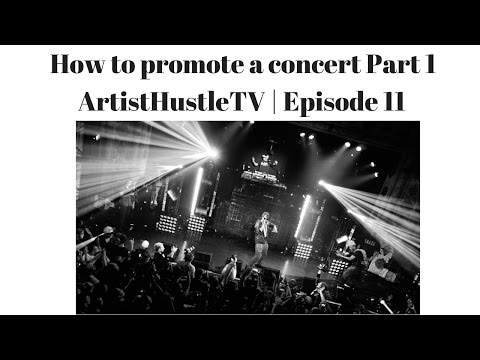 How To Promote A Concert Part 1 | ArtistHustle TV Episode 11
