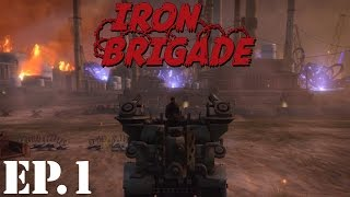 Iron Brigade Let's Play | Part 1 | Learning the Ropes