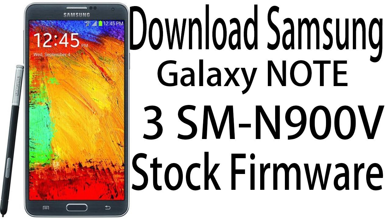 Download Samsung Galaxy NOTE 3 SM-N900V Stock Rom ! Official