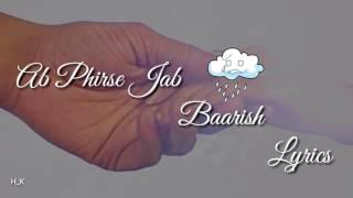Ab Phirse Jab Baarish Lyrics-Darshan raval_
