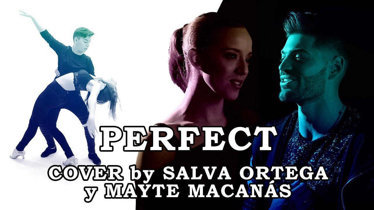 ED SHEERAN - Perfect (Spanish + English) by Salva Ortega & Mayte Macanás/Cover/ BACHATA