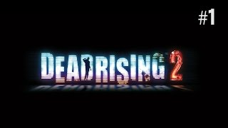 Twitch Livestream | Dead Rising 2 Part 1 [Xbox One]