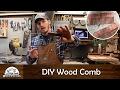 DIY - Making a Wooden Comb