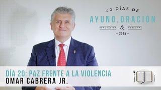 Día 20, 40 Días de Ayuno 2015 | Omar Cabrera Jr.