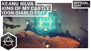 Keanu Silva King Of My Castle Don Diablo Edit Official Audio