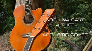 Download Hindi Video Songs - Soch Na Sake | Airlift | Acoustic Cover