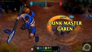 Dunk Master Garen LoL Custom Skin ShowCase