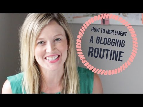 How To Implement A Blogging Routine