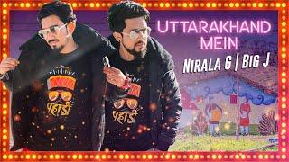 UTTARAKHAND MEIN - Nirala G & Big J   Nirala Nation   good Newwz Songs