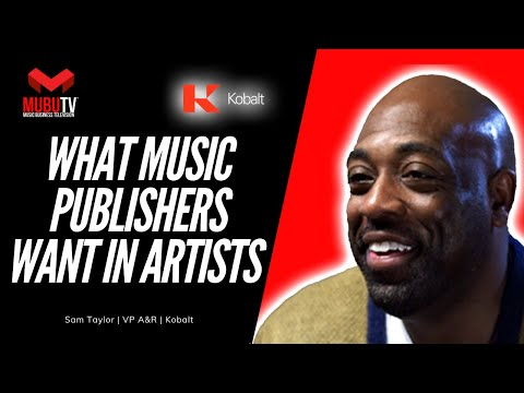 How to Learn what Music Publishers are looking for in Artists - Sam Taylor - MUBUTV: IS - SE. 8 Mp3