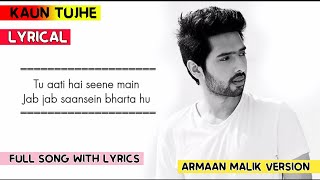 Kaun Tujhe LYRICS - Armaan Malik Version |  Amaal Mallik, Manoj Muntashir | Full Song