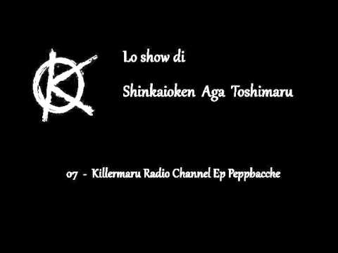 07 - Killermaru Radio Channel Ep Peppbacche #07