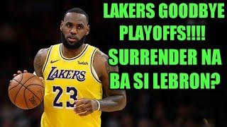 Lakers GOODBYE PLAYOFFS  na nga ba? O  KAYA PA?