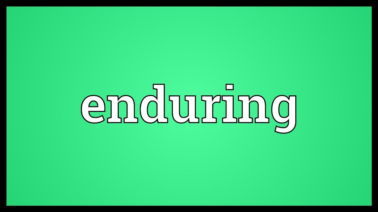 meaning enduring