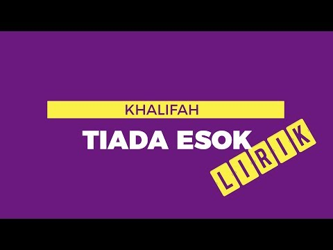 Khalifah - Tiada Esok