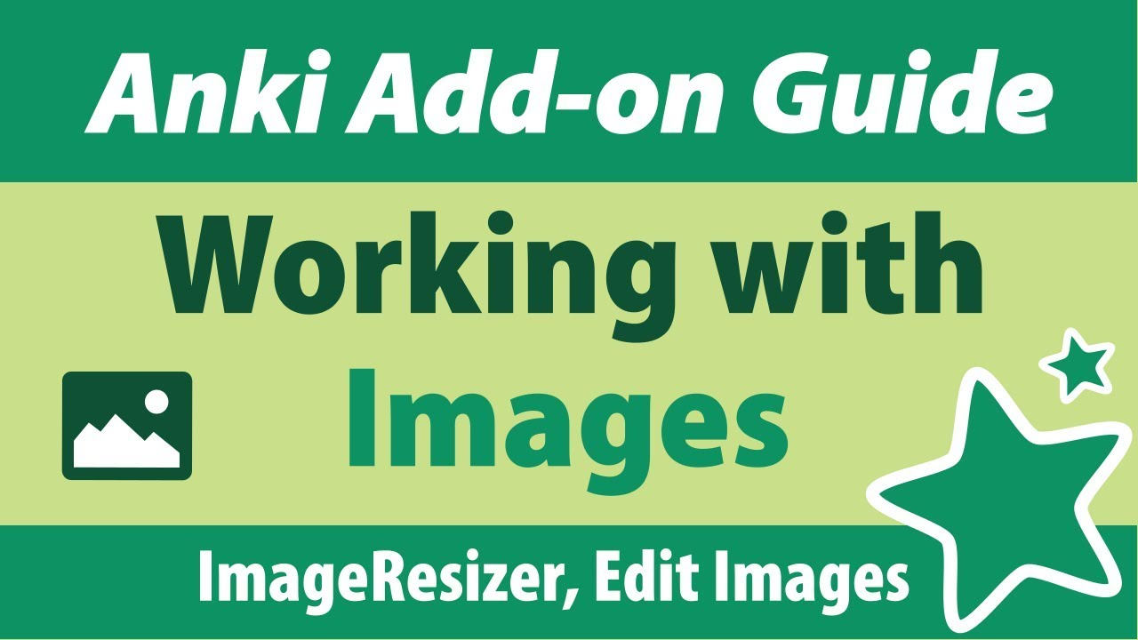 Anki Add-on Guide: Working with Images (Image Resizer, etc )