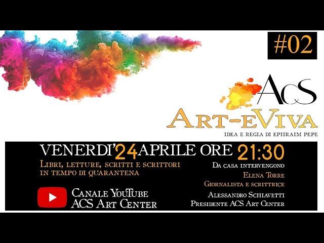 Art-eViva #02 - Libri, letture, scritti e scrittori in tempo di quarantena - venerdì 24 aprile 21:30
