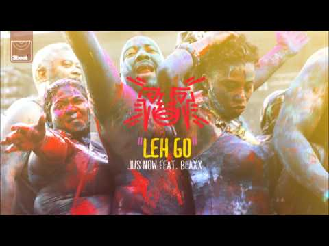 Jus Now ft Blaxx - Leh Go (Radio Edit)
